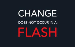 Change does not occur in a flash